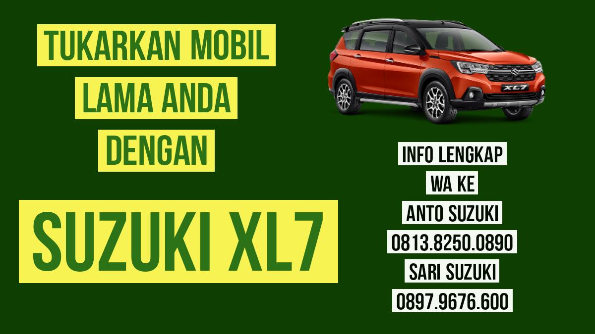 Tukar Mobil Lama Anda Dengan Suzuki XL7